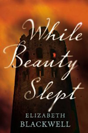 Elizabeth Blackwell - While Beauty Slept